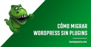 como migrar wordpress sin plugins